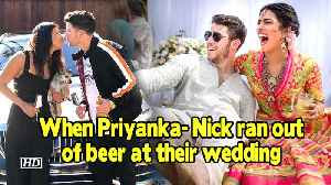 When Priyanka- Nick ran out of beer at their wedding [Video]