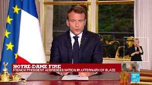 REPLAY - French President Emmanuel Macron in aftermath of Notre-Dame blaze [Video]