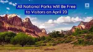 All National Parks Will Be Free to Visitors on April 20 [Video]