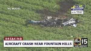 Reported aircraft down near Fountain Hills [Video]