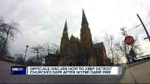 Blaze at Notre Dame has those at the historic Ste. Anne Parish de Detroit thinking about fires [Video]