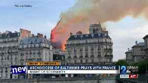 Maryland community reacts to Paris' Notre Dame Cathedral fire [Video]