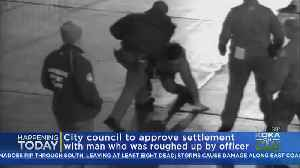 City Council To Approve Settlement With Man Roughed Up By Officer [Video]