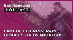 Game of Thrones Season 8 Episode 1 Review and Recap [Video]