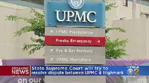 State Supreme Court Will Try To Resolve Dispute Between UPMC & Highmark [Video]
