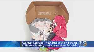 Walmart Launching New Subscription Service For Kids Clothing [Video]