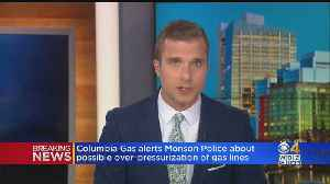 Columbia Gas Alerts Monson Police About Possible Over-Pressurization [Video]