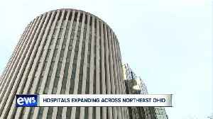 The medical community is booming in Northeast Ohio as two hospital systems invest millions in expansion [Video]