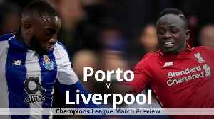 Porto v Liverpool: Champions League preview [Video]