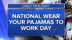 Daily Holiday - National wear pajamas to work day [Video]