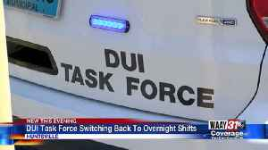 DUI task force switching back to overnight shifts [Video]