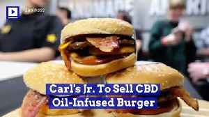 Carl's Jr. To Sell CBD Oil-Infused Burger [Video]