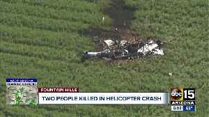 Two people killed in helicopter crash near Fountain Hills [Video]