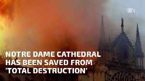 News video: Part Of Notre Dame Has Been Saved Thanks To Firefighters