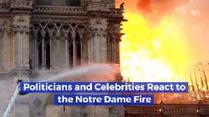 Leaders Around The World React To The Notre Dame Fire [Video]