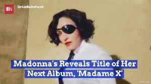 Madonna Is Madame X [Video]