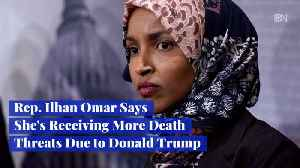 News video: Rep. Ilhan Omar Is Getting A Lot Of Death Threats