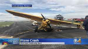 Plane Crash At Centennial Airport: Pilot Not Seriously Hurt [Video]