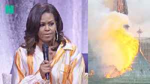 Michelle Obama On The Notre Dame Fire In Paris [Video]