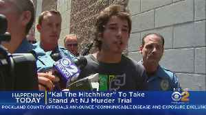 'Kai The Hitchhiker' Expected To Take The Stand In N.J. [Video]