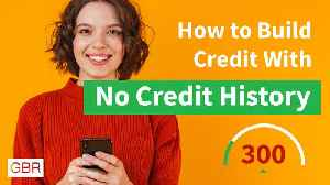 How To Build Your Credit When You Have No Credit History [Video]
