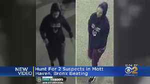 Hunt For 2 Suspects In Mott Haven, Bronx Beating [Video]
