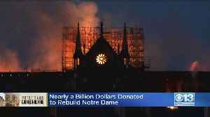 Nearly $1 Billion Donated To Rebuild Notre Dame Cathedral [Video]