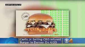 Carl's Jr. Selling CBD Infused Burger In Denver On April 20 [Video]