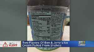 Two Flavors Of Ben & Jerry's Ice Cream Pulled From Shelves [Video]