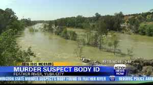 Body of murder suspect found in Feather River [Video]