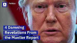 4 Damning Revelations From the Mueller Report [Video]