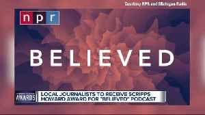 'Believed' podcast hosts honored for their work with a Scripps Howard Award [Video]