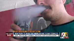 New push to raise minimum age to buy tobacco [Video]