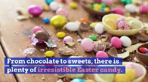Indulge In These Tasty Candies For Easter [Video]