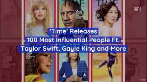 Here's Who Made The Influential List [Video]