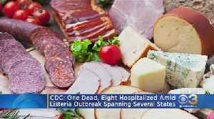 CDC: 1 Dead, 8 Hospitalized Amid Listeria Outbreak Linked To Deli Meats, Cheeses [Video]