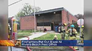 Firefighters Put Out Blaze At Riviera Beach Post Office [Video]