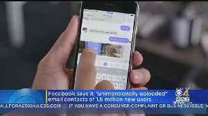 Facebook Says It 'Unintentionally Uploaded' Email Contacts Of 1.5 Million Users [Video]