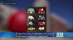 Target Recalling Half Million Christmas Toys Sold In Bullseye's Playground [Video]