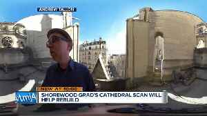 News video: Shorewood graduate's scans will help rebuild Notre Dame Cathedral