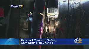 Railroad Crossing Campaign Relaunched [Video]