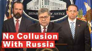 Barr On Mueller Report Findings: No Collusion With Russia, No Obstruction Of Justice For Trump [Video]