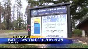Paradise Irrigation District releases Water System Recovery Plan [Video]