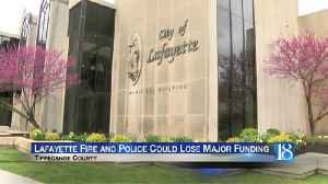 City of Lafayette fire and police could lose major funding [Video]