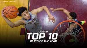 2018-19 Top 10 Plays of the Year [Video]