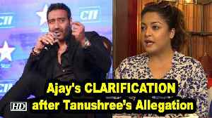 Ajay Devgn issues CLARIFICATION after Tanushree's Allegation [Video]