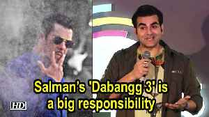 Salman's 'Dabangg 3' is a big responsibility for Arbaaz [Video]