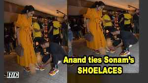 Anand ties Sonam's SHOELACES, Giving husband goals [Video]