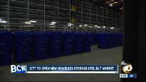 San Diego to open new homeless storage site, but where? [Video]