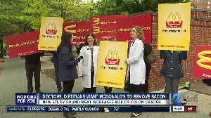 """Breakup with bacon,"" doctors and dietitians protest outside McDonald's [Video]"